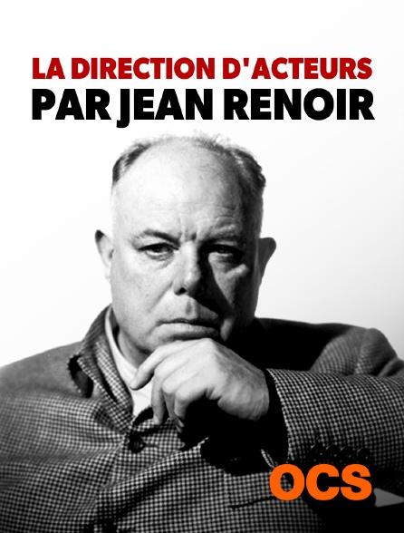 OCS - La direction d'acteur par Jean Renoir
