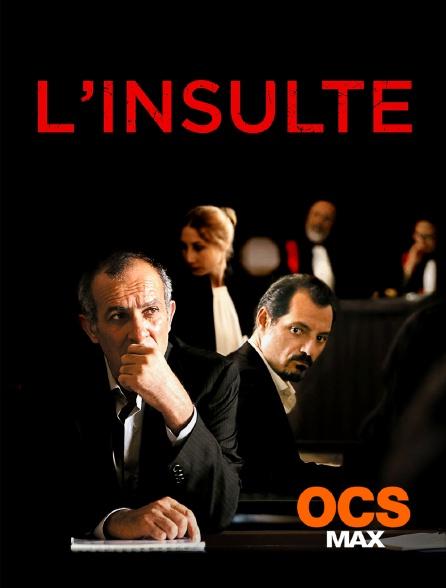 OCS Max - L'insulte