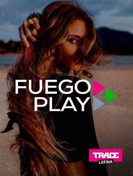 Trace Latina - Fuego play