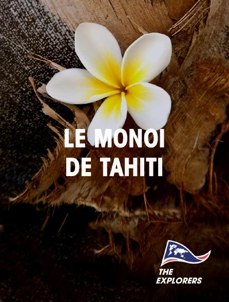 The Explorers - Le monoï de Tahiti