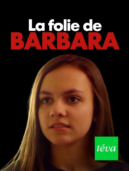 Téva - La folie de Barbara