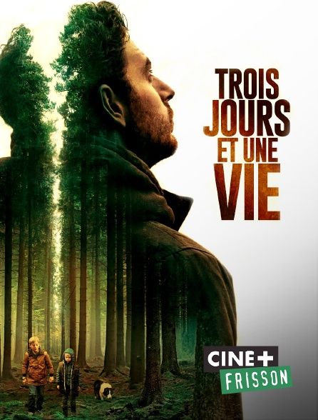 Ciné+ Frisson - Trois jours et une vie