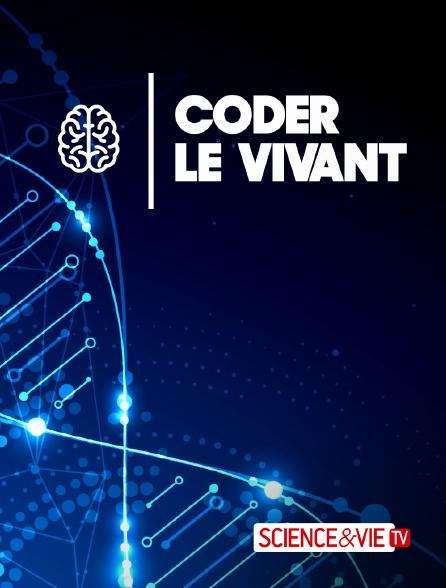 Science et Vie TV - Coder le vivant
