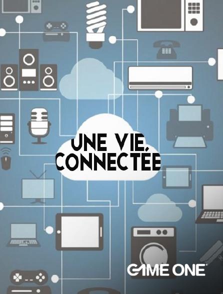 Game One - Une vie connectée