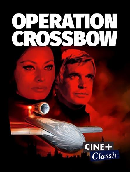 Ciné+ Classic - Opération Crossbow