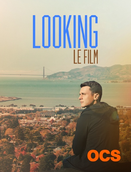OCS - Looking : le film