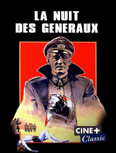 Ciné+ Classic - La nuit des généraux