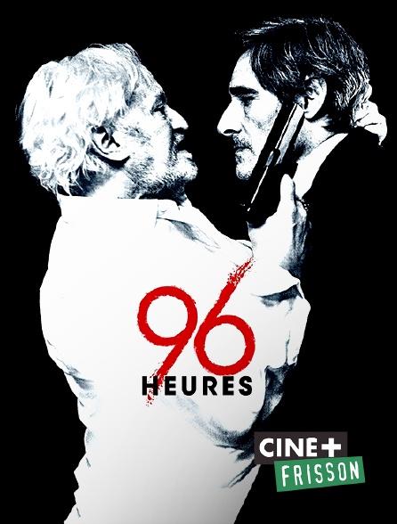 Ciné+ Frisson - 96 heures