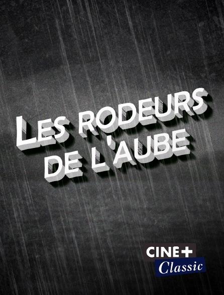 Ciné+ Classic - Les rôdeurs de l'aube