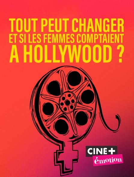 Ciné+ Emotion - Tout peut changer, et si les femmes comptaient à hollywood ?