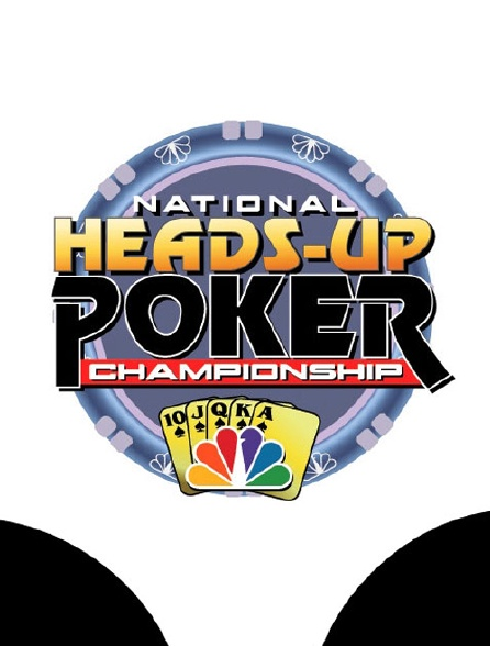 National Head's Up Poker Championship 2005 - 2006 - 2007 - 2008