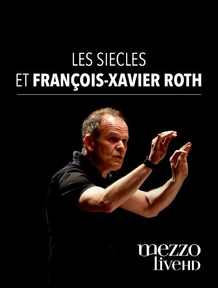 Mezzo Live HD - Les Siècles et François-Xavier Roth