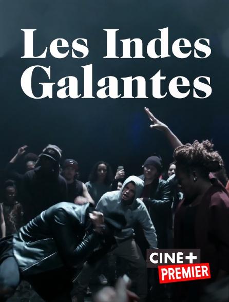 Ciné+ Premier - Les Indes galantes