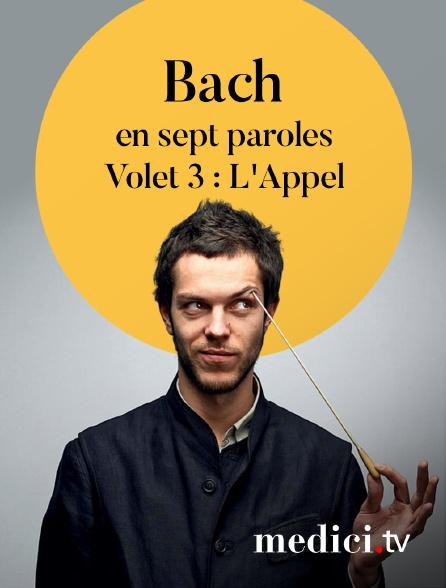 Medici - Bach en sept paroles, Volet 3 : L'Appel - Raphaël Pichon, Ensemble Pygmalion, Maïlys de Villoutreys, Bertrand Couderc…