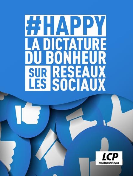 LCP 100% - #Happy : la dictature du bonheur sur les réseaux sociaux