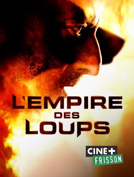 Ciné+ Frisson - L'empire des loups