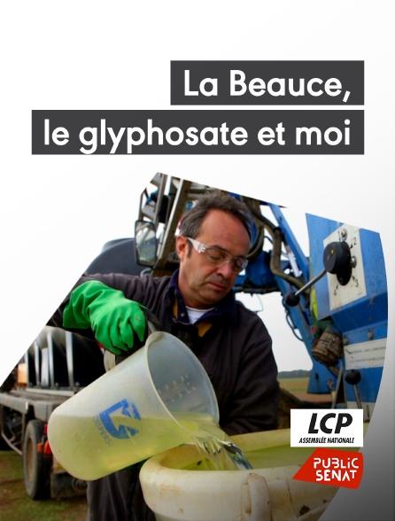 LCP Public Sénat - La beauce, le glyphosate et moi