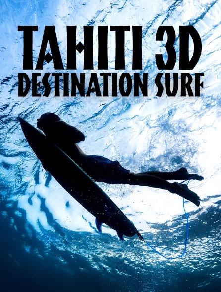 Tahiti 3D : destination surf