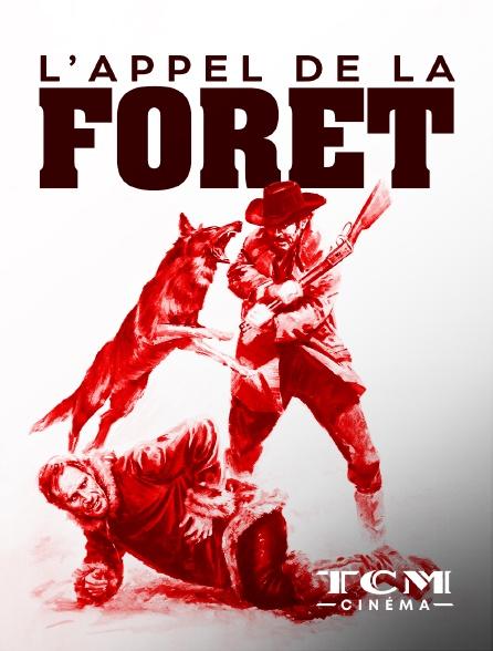 TCM Cinéma - L'appel de la forêt