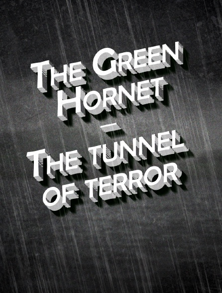 The Green Hornet- The tunnel of terror