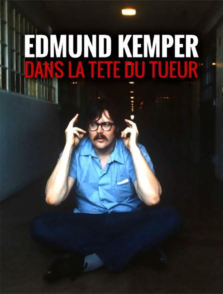 Edmund Kemper : dans la tête du tueur