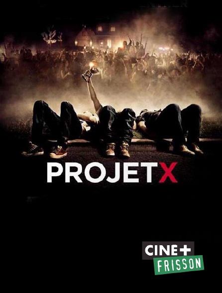 Ciné+ Frisson - Projet X