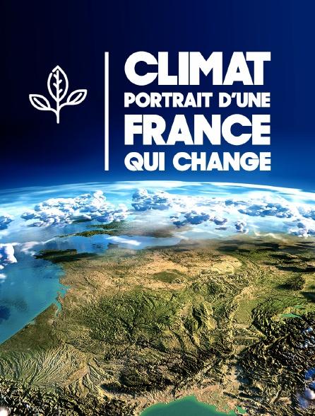 Climat : portraits d'une France qui change