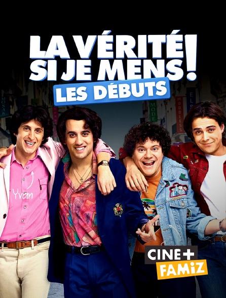 Ciné+ Famiz - La vérité si je mens ! Les débuts