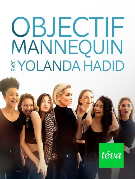 Téva - Objectif mannequin avec Yolanda Hadid