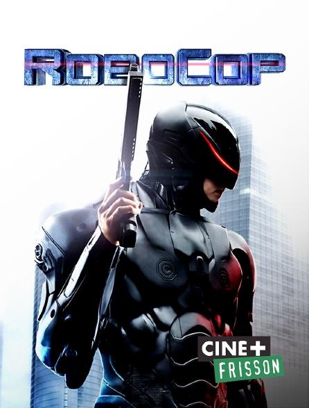 Ciné+ Frisson - Robocop