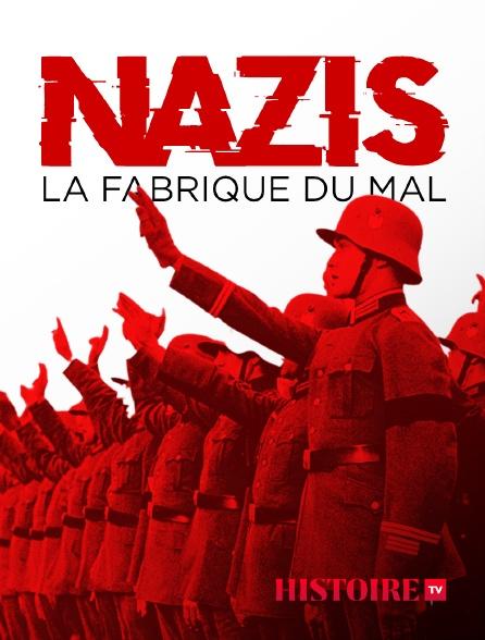 HISTOIRE TV - Nazis, la fabrique du mal