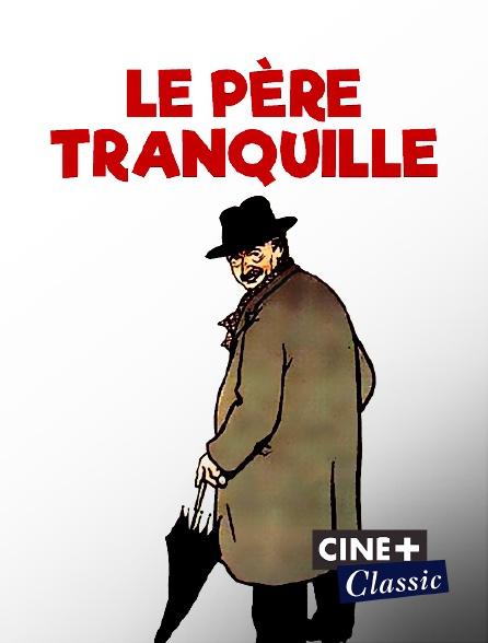 Ciné+ Classic - Le père tranquille