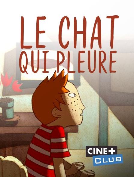 Ciné+ Club - Le chat qui pleure