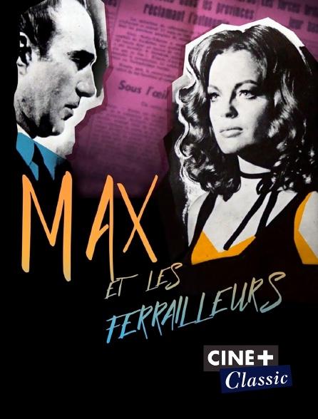 Ciné+ Classic - Max et les ferrailleurs
