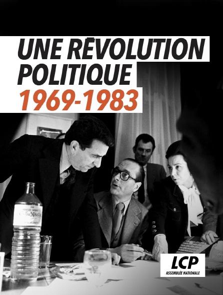 LCP 100% - Une révolution politique 1969-1983