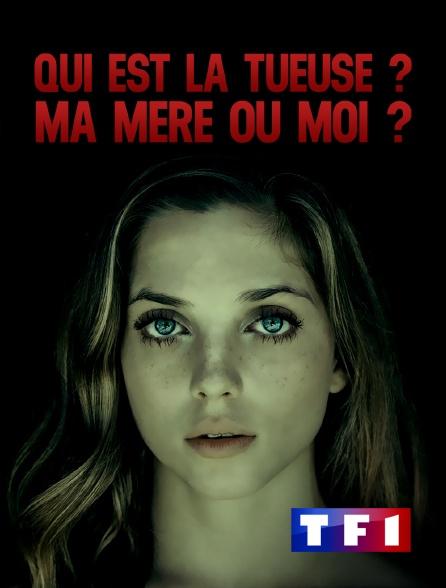 TF1 - Qui est la tueuse ? Ma mère ou moi ?