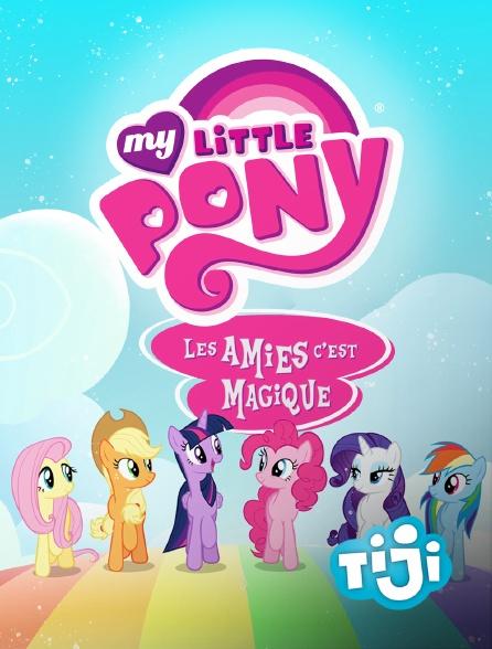TIJI - My Little Pony, les amies c'est magique ! en replay