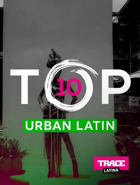 Trace Latina - Top 10 Urban Latin