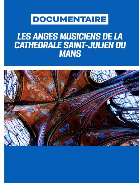Les Anges musiciens de la cathédrale Saint-Julien du Mans