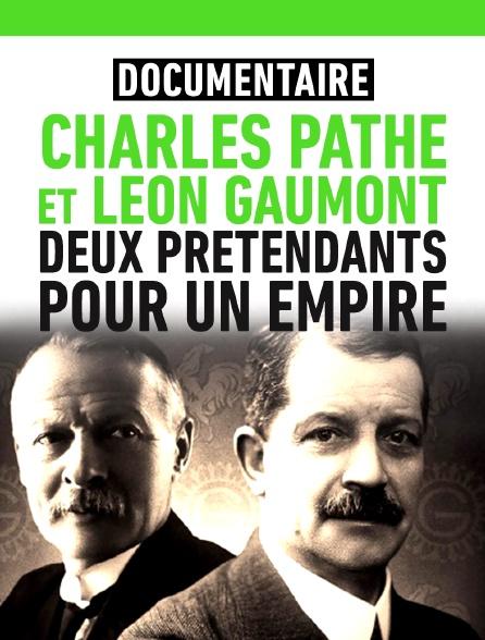 Charles Pathé et Léon Gaumont : deux pretendants pour un empire