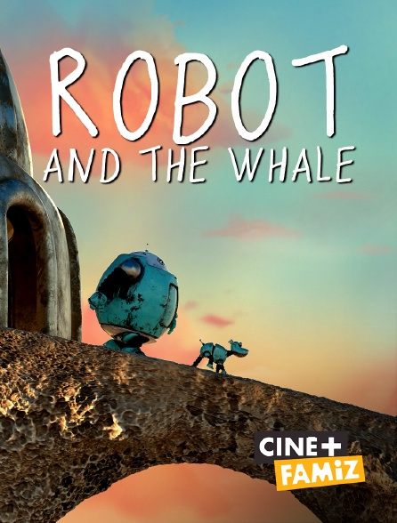 Ciné+ Famiz - Robot And the Whale