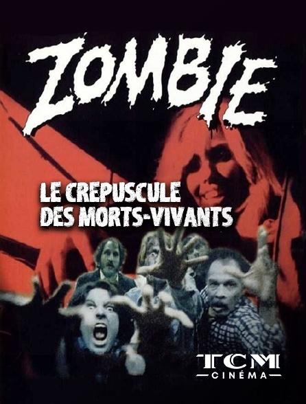 TCM Cinéma - Zombie, le crépuscule des morts-vivants