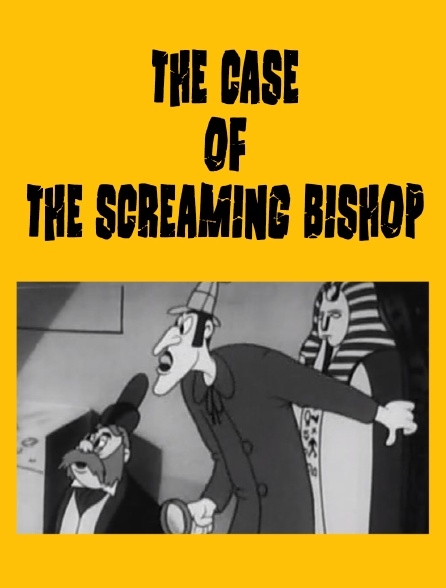 The Case of the Screaming Bishop