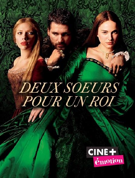 Ciné+ Emotion - Deux soeurs pour un roi