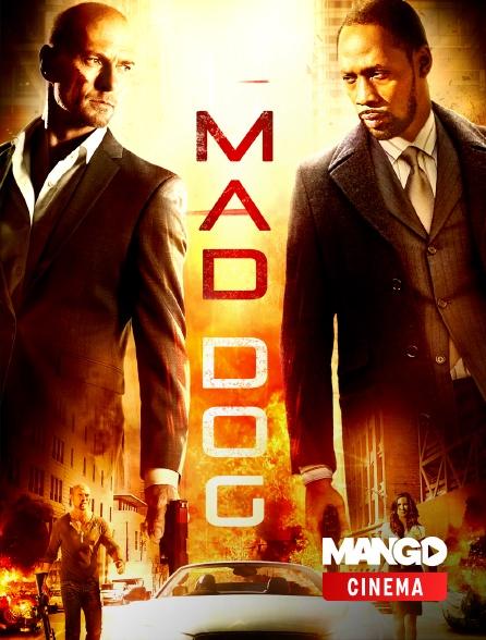 MANGO Cinéma - Mad dog