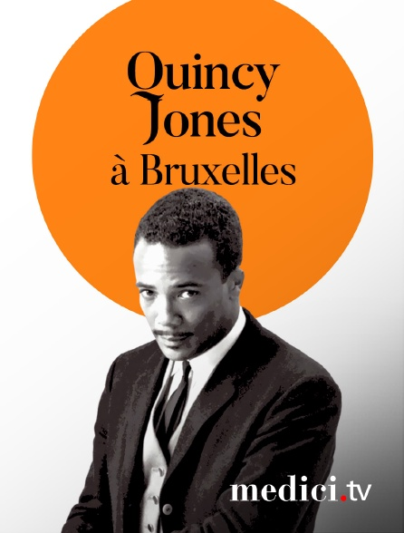 Medici - Quincy Jones, la naissance d'un ensemble - Concert à Bruxelles