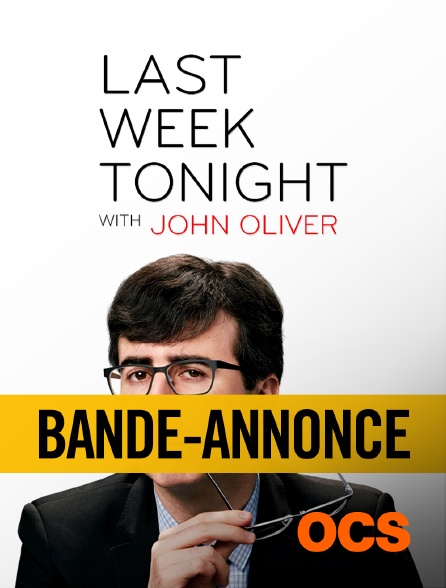 OCS - Bande annonce : Last Week Tonight With John Oliver