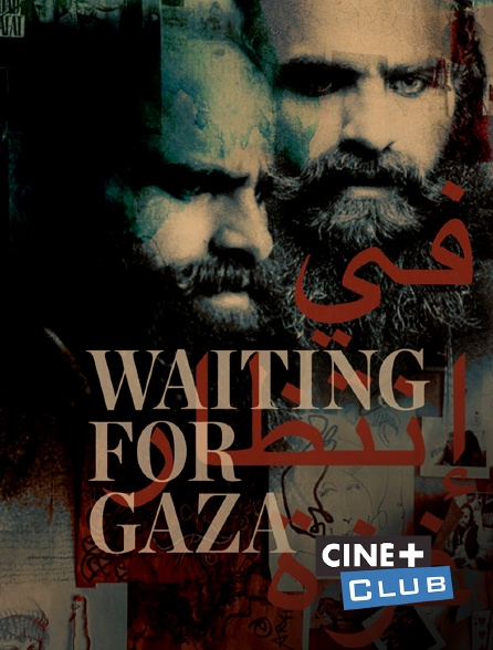 Ciné+ Club - Waiting For Gaza