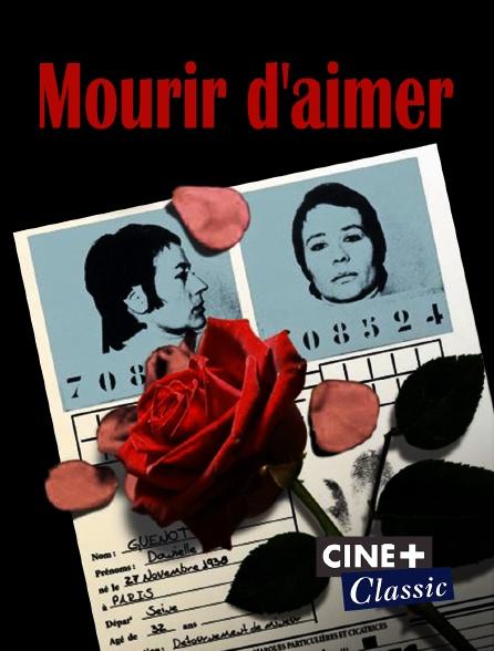 Ciné+ Classic - Mourir d'aimer