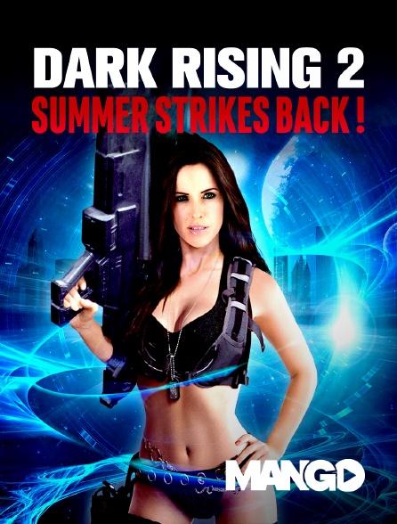 Mango - Dark Rising 2 : Summer Strikes Back !